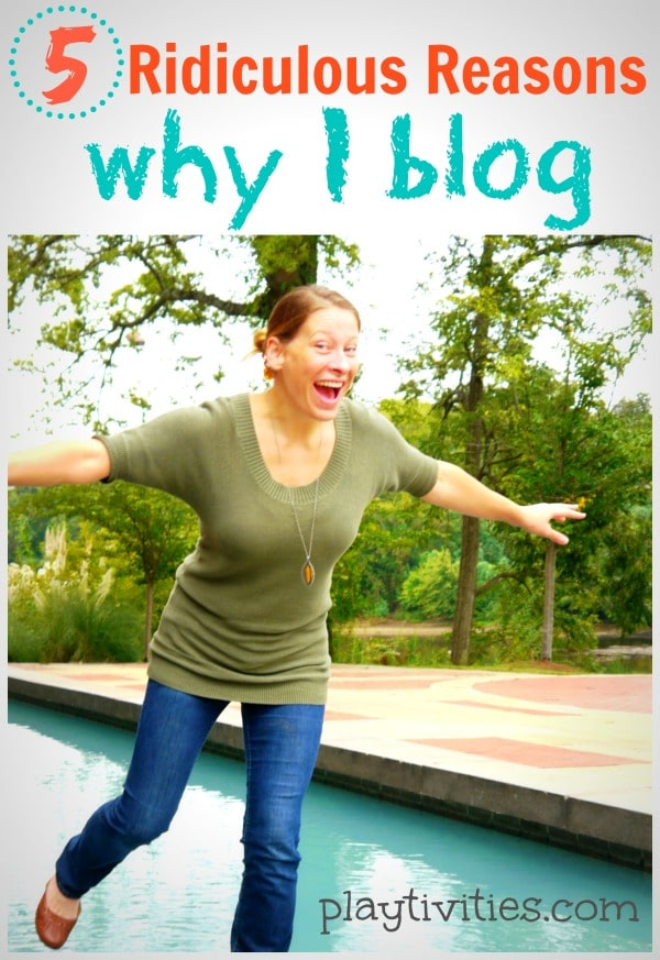 5 Ridiculous Reasons Why I Blog