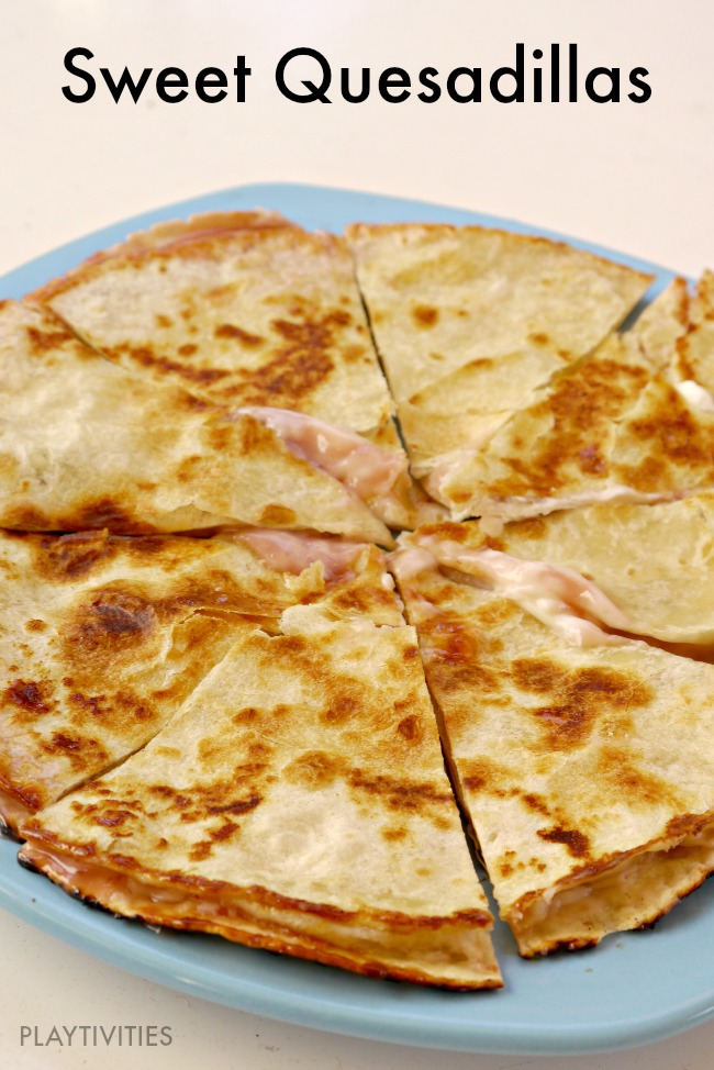 Sweet Quesadillas