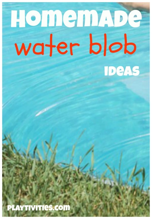 5 Different Homemade Water Blob Ideas