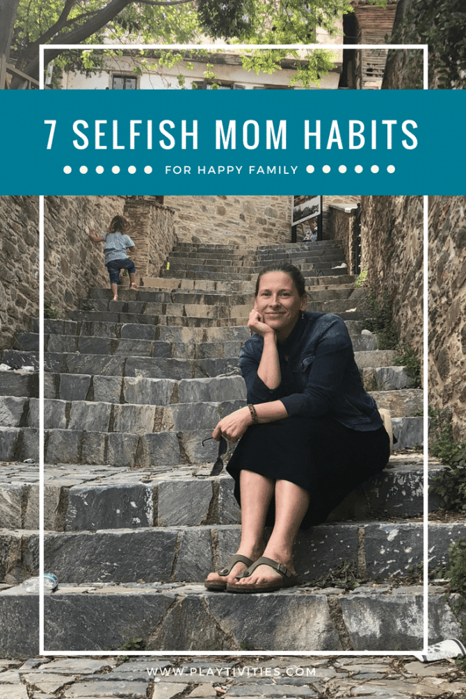 7 selfish mom habits