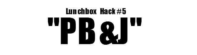 lunchbox hack pbj