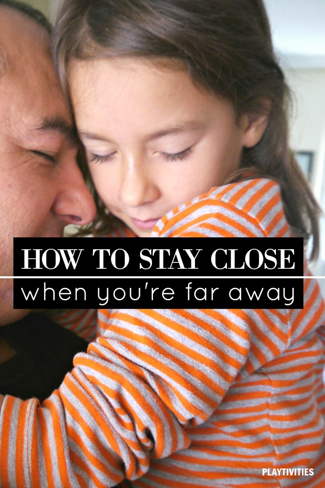 stay close when far away