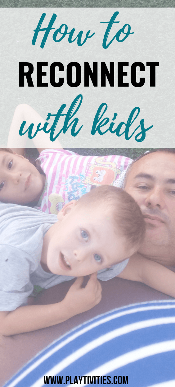 how to reconnect with kids