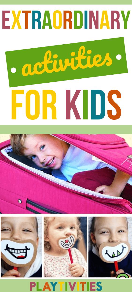 extraordinary activities for kids