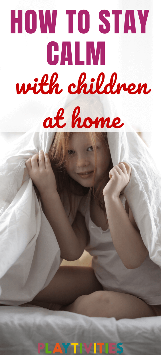 stay calm with kids at home
