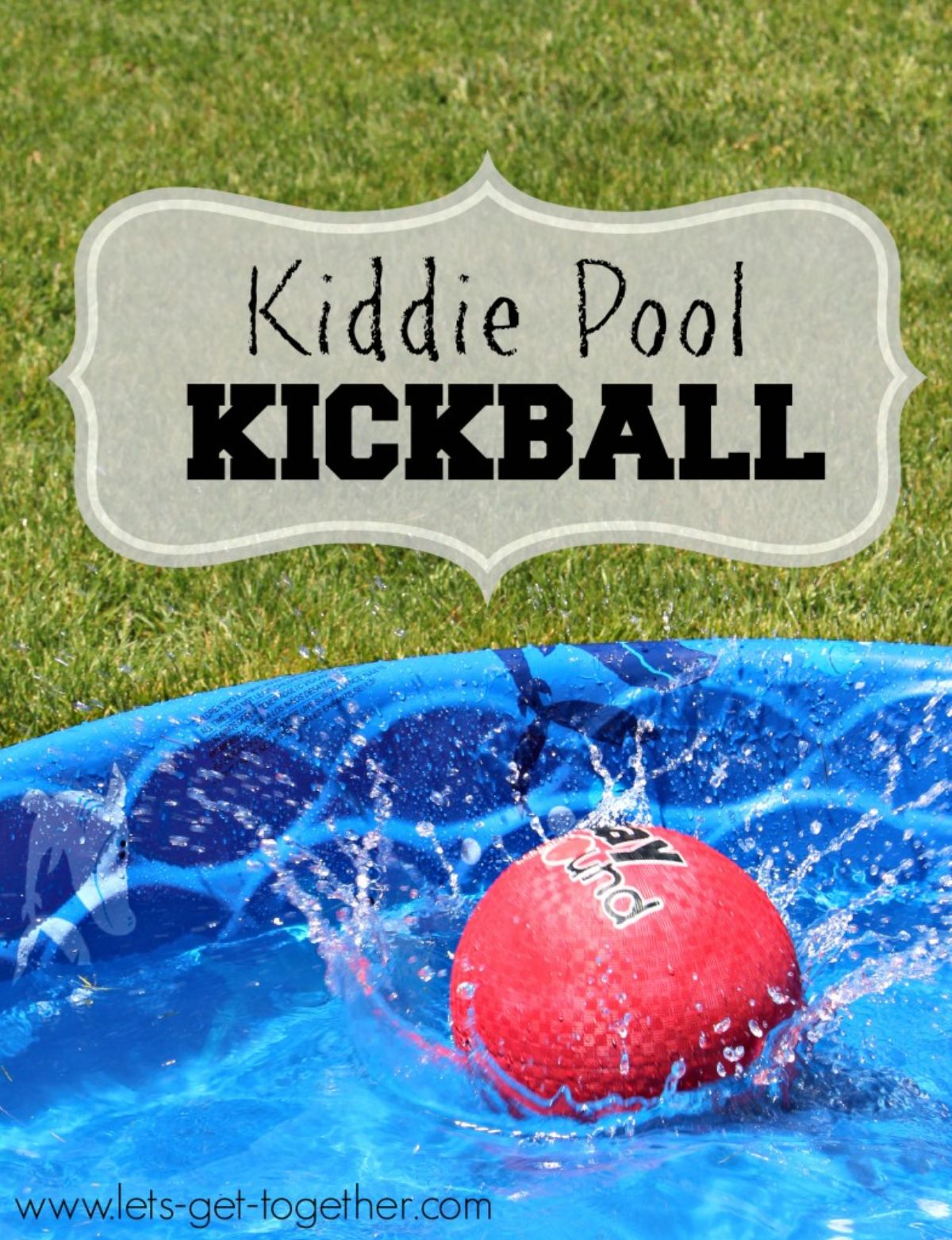 """The text reads """"Kiddie pool kickball"""" the iamge is of a blue paddling pool with a red ball splashing into the water"""