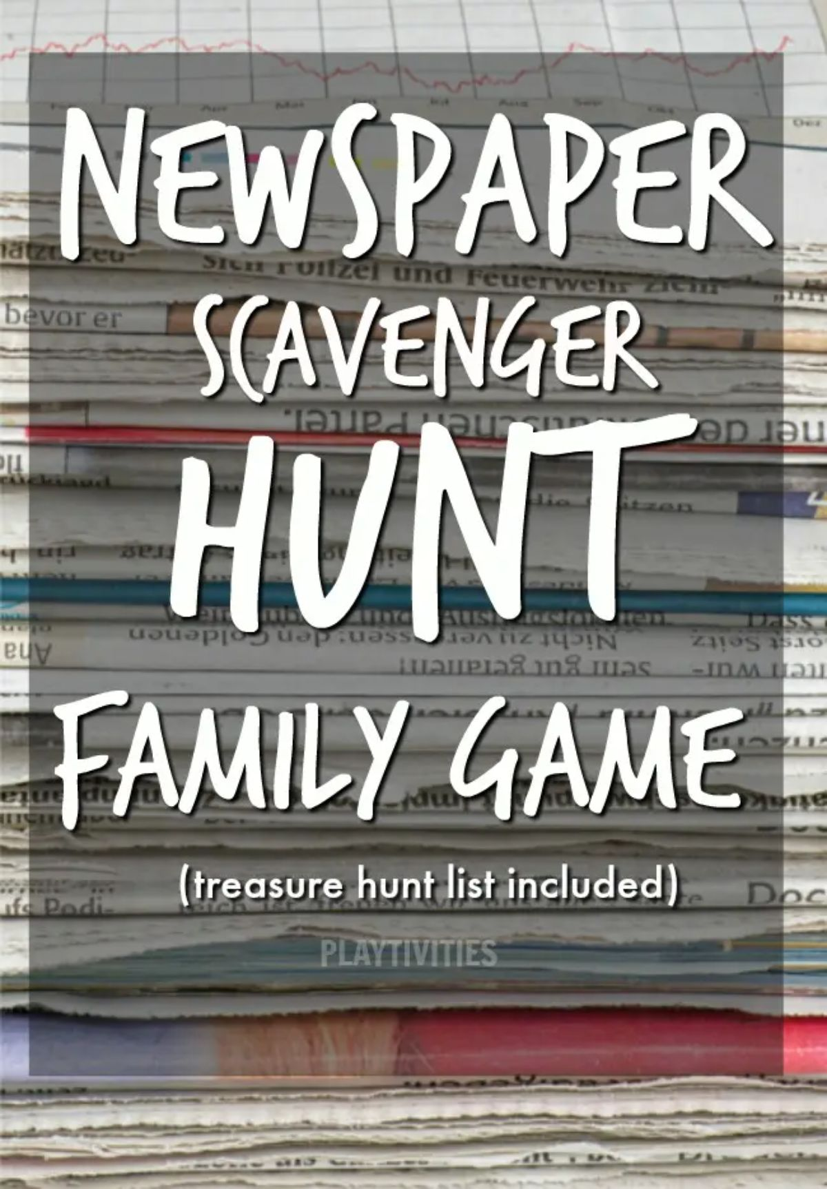 """The text reads """"Newspaper scavenger hunt family game (treasure hunt list included)"""" on a gret background with a pile of newspapers behind them"""