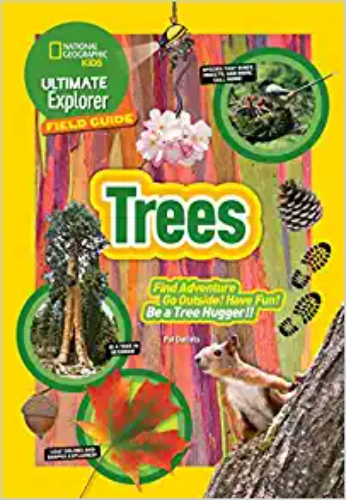 """the front cover of a yellow book titled """"trees: Find adventure, Go outside, have fun, be a tree hugger!"""" IMages of a squirrel, trees, and various leaves are scattered around"""