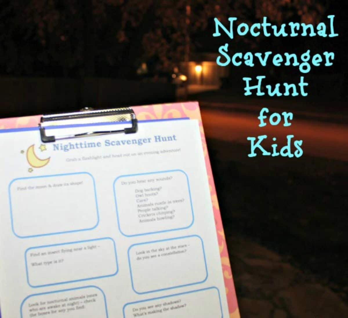 """A night time scen with a close up of a scavenger hunt sheet on a clipboard. The text reads """"Nocturnal Scavenger Hunt for Kids"""""""