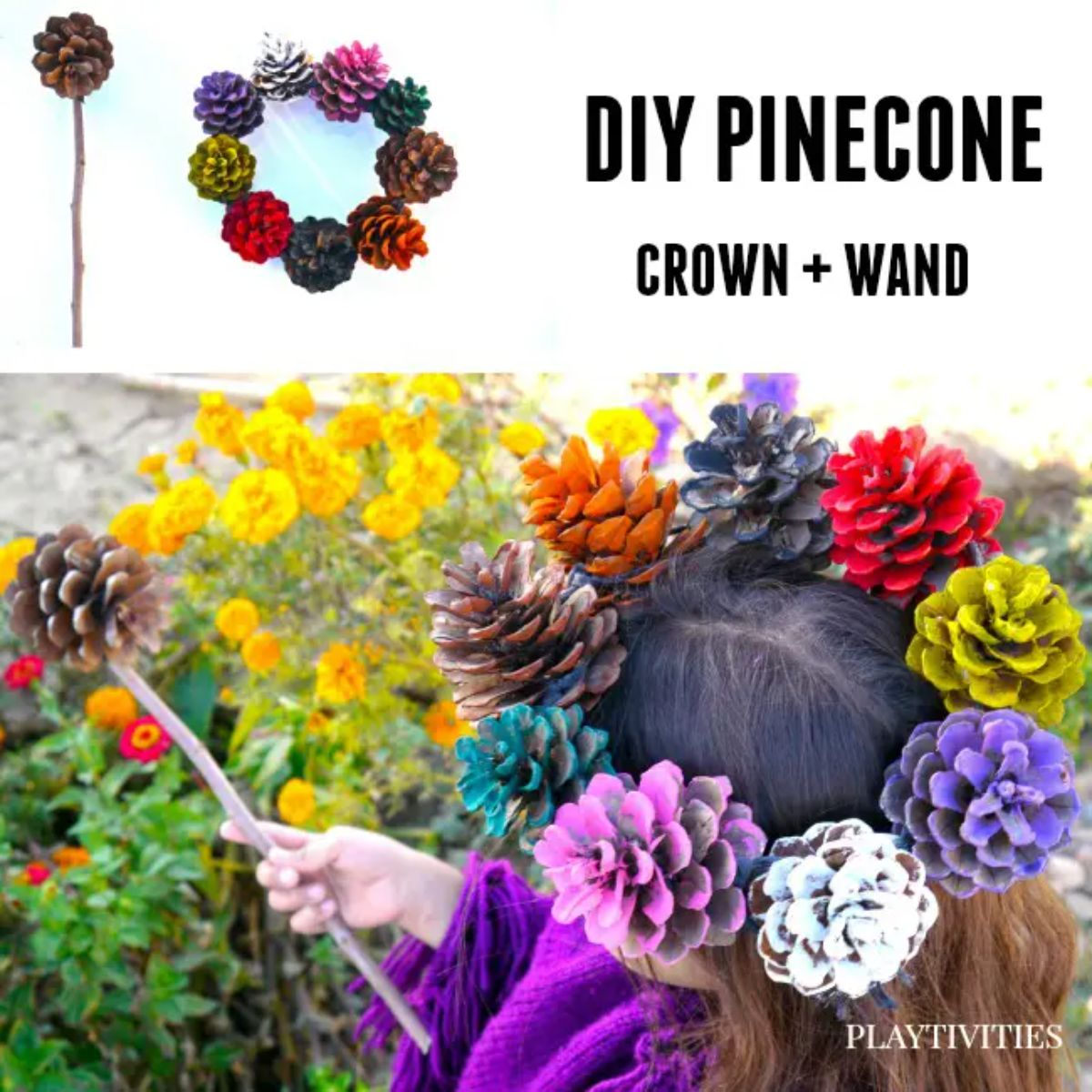 """The text reads """"DIY Pinecone Crown and Wand"""" The image is of a pinecone crown and wand sitting on a girl's head"""