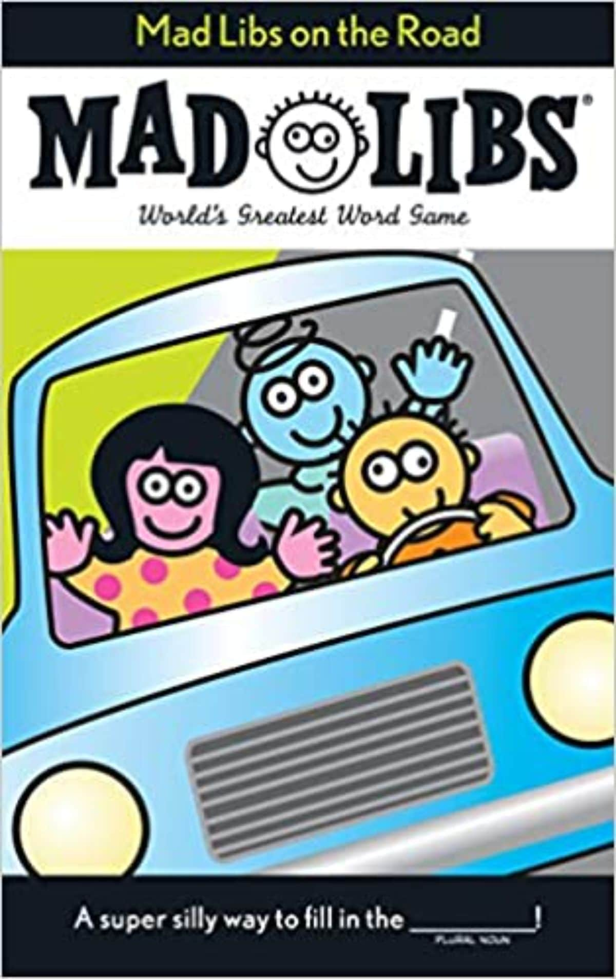 the front cover of a Madlibs Book showing 3 cartoon figures in a blue car, waving at the reader